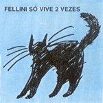 fellini_sovive2vezes_mini